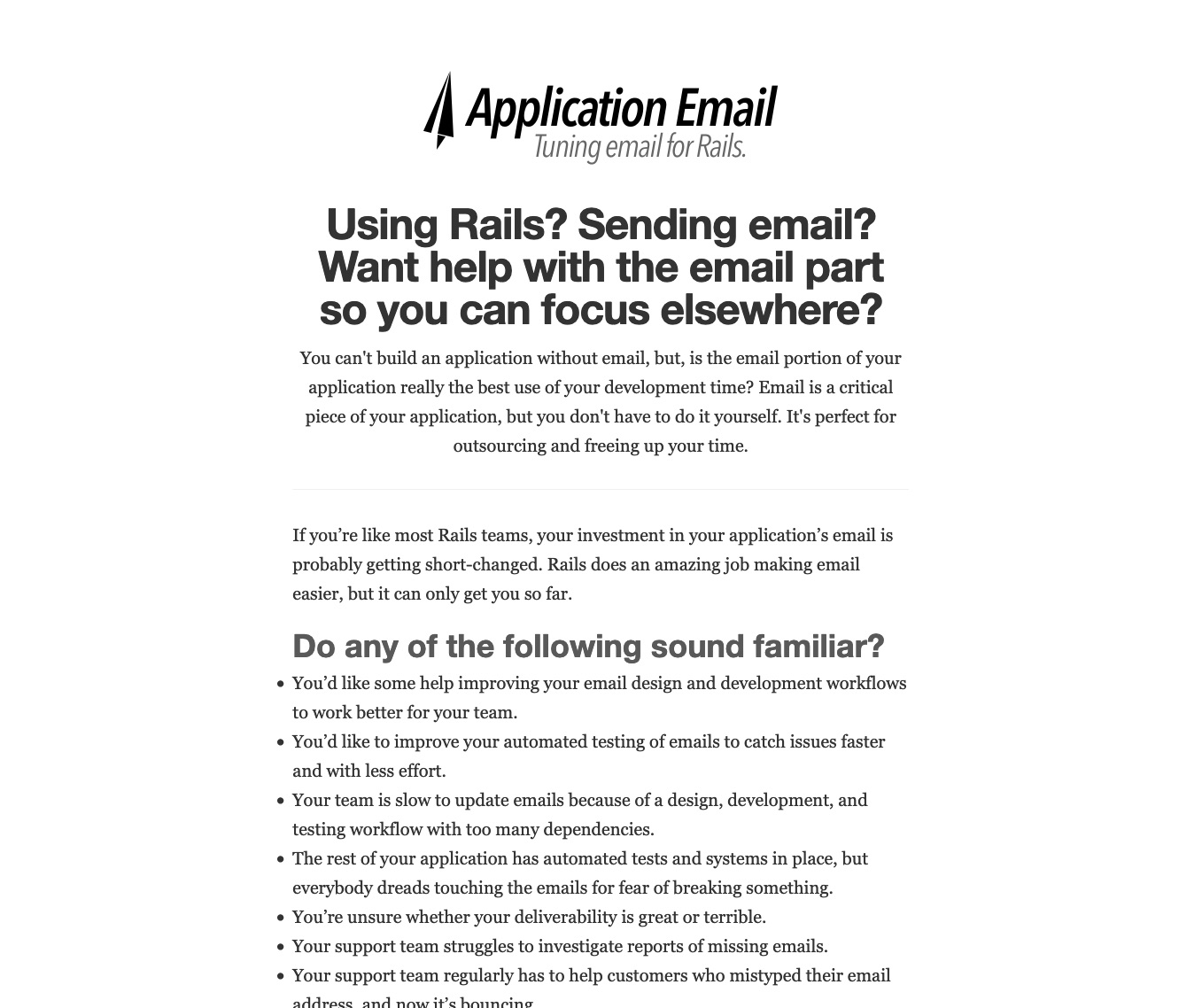 Garrett Dimon's helps Rails app developers with dealing with all the nitty gritty stuff associated with sending email.